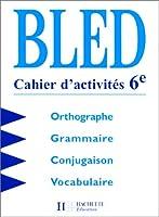 Cours d'orthographe, 6e. Cahier d'activités, édition 1998
