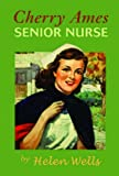 Cherry Ames, Senior Nurse: Book 2 (097715971X) by Wells, Helen