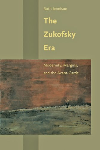 The Zukofsky Era: Modernity, Margins, and the Avant-Garde (Hopkins Studies in Modernism)