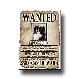 Japanese Chin Wanted Fridge Magnet