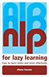 NLP for Lazy Learning: How to Learn Faster and More Effectively