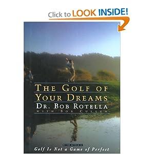 The Golf of Your Dreams - Dr. Bob Rotella