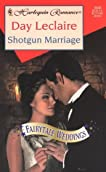 Shotgun Marriage (Fairytale Weddings Trilogy) (Harlequin Romance 3440)