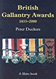British Gallantry Awards, 1855-2000 (Shire Album)