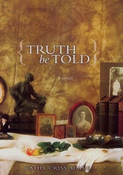 Truth Be Told--a novel, Cathy Criss Adams