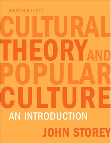 Cultural Theory And Popular Culture: An Introduction, John Storey