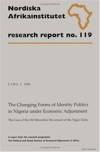 The Changing Forms of Identity Politics in Nigeria under Economic Adjustment: The Case of the Oil Minorities Movement of