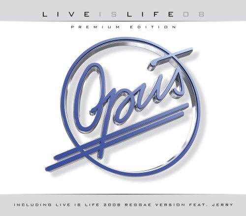 Opus - Live Is Life 2008 - Zortam Music