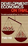 img - for Development Economics on Trial: The Anthropological Case for a Prosecution book / textbook / text book