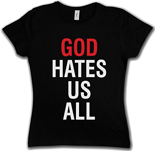 GOD HATES US ALL WOMAN GIRLIE DONNA T-SHIRT - Kult Californication Hank Moody TV Duchovny Shirt Taglie XS - 2XL
