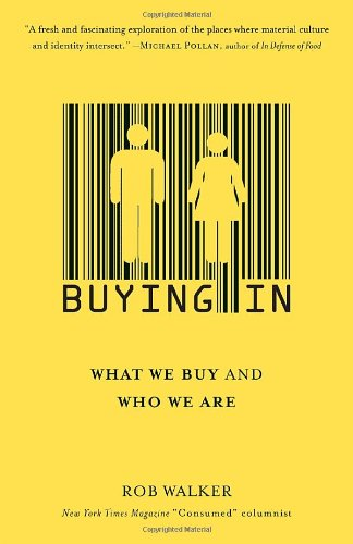 Buying In: What We Buy and Who We Are