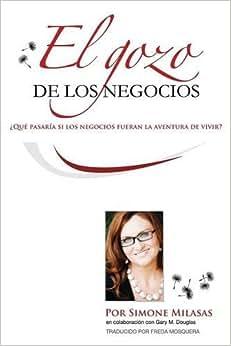 El Gozo De Los Negocios (Spanish Edition)