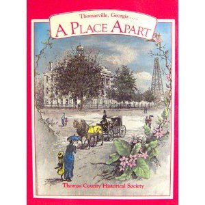 a-place-apart-thomasville-georgia-2nd-edition-2001