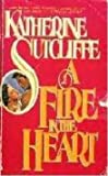 Fire in the Heart (0380755793) by Sutcliffe, Katherine