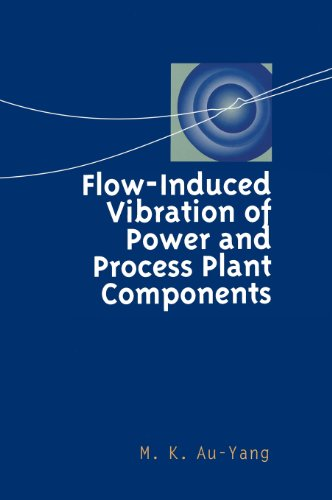 Flow-Induced Vibration of Power and Process Plant Components: A Practical Workbook