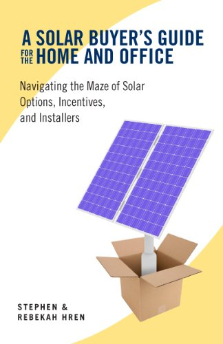 A-Solar-Buyers-Guide-for-the-Home-and-Office-Navigating-the-Maze-of-Solar-Options-Incentives-and-Installers