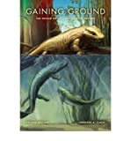 img - for [ Gaining Ground: The Origin and Evolution of Tetrapods (Life of the Past) [ GAINING GROUND: THE ORIGIN AND EVOLUTION OF TETRAPODS (LIFE OF THE PAST) ] By Clack, Jennifer A ( Author )Jun-27-2012 Hardcover book / textbook / text book