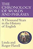The Chronology of Words and Phrases : A Thousand Years in the History of English (1856262499) by Flavell, Linda