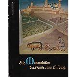 Die Monatsbilder der Brüder von Limburg.