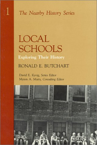 Local Schools: Exploring Their History (American...
