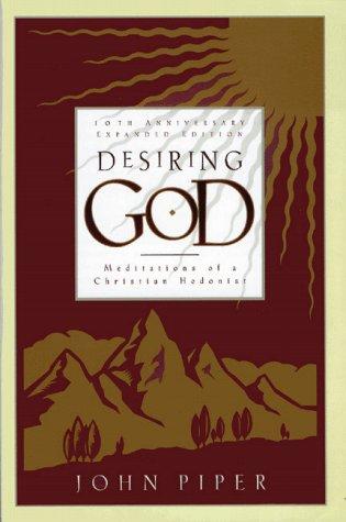 Desiring God: Meditations of a Christian Hedonist