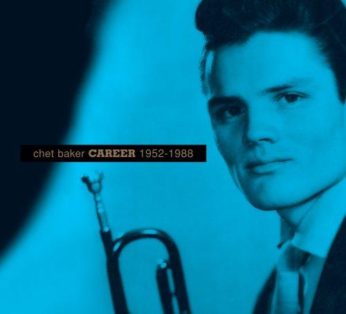 Chet Baker - Career: 1952-1988 - Zortam Music