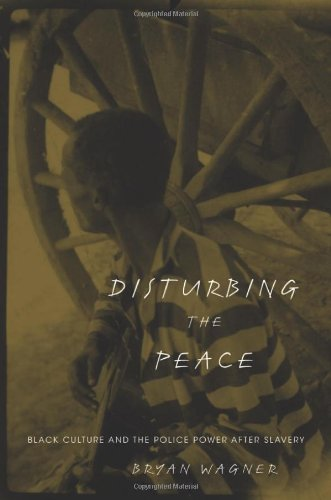 Disturbing the Peace: Black Culture and the Police Power after Slavery
