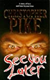 See You Later (Knight Books) (034055679X) by Pike, Christopher