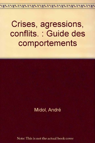 crises-agressions-conflits-guide-des-comportements