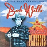 echange, troc Bob Wills & Texas Playboys - Ultimate Collection