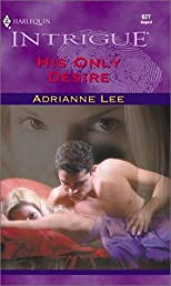 His Only Desire (Double Exposure) (Harlequin Intrigue, 627)