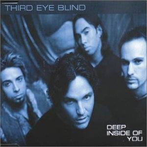 Deep Inside of You by Third Eye Blind