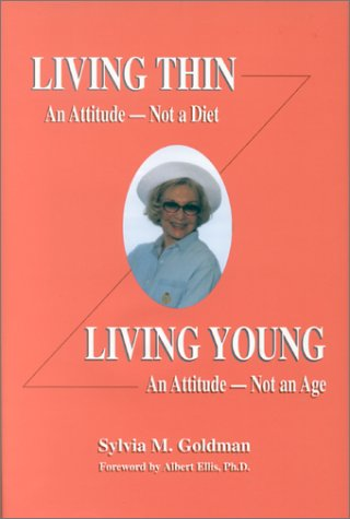 Living Thin, An Attitude, Not A Diet : Living Young, An Attitude, Not An Age