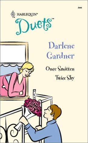 Once Smitten/Twice Shy, DARLENE GARDNER