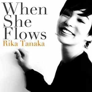 Rika Tanaka - Rika Tanaka - When She Flows [Japan CD] PCCY-30183