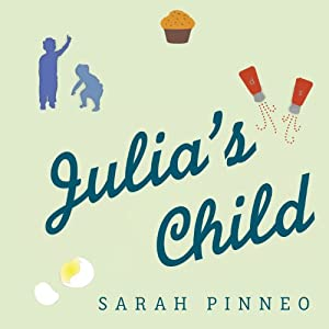 Julia's Child | [Sarah Pinneo]