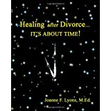 Healing after Divorce...: It's About Time! ~ Joanne Fields Lyons