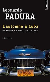 L'automne à Cuba [Les quatre saisons, 4], Padura Fuentes, Leonardo
