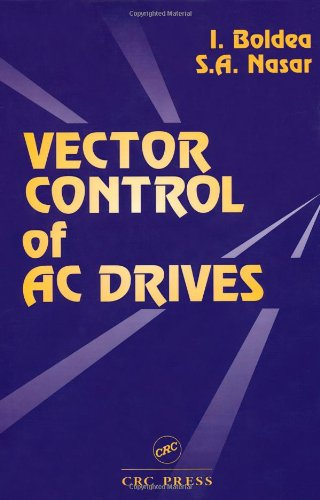 Vector Control of AC Drives, by Ion Boldea, Syed A. Nasar