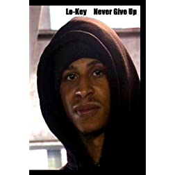 "Lo-Key ""Never Give Up"""