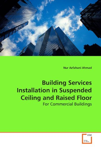 Building Services Installation in Suspended Ceiling and Raised Floor: For Commercial Buildings