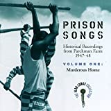 Prison Songs (Historical Recordings From Parchman Farm 1947-48), Vol. 1: Murderous Home