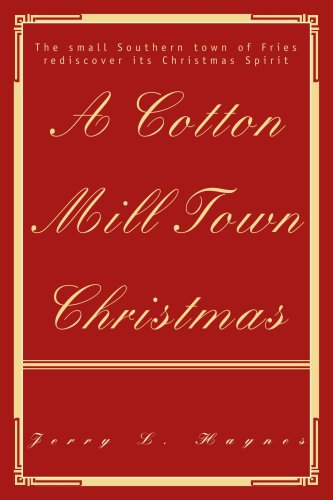 A Cotton Mill Town Christmas: The small Southern town of Fries rediscover its Christmas Spirit