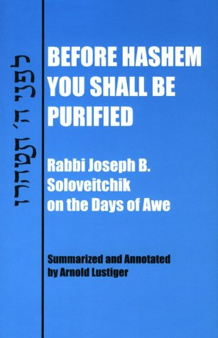 Before Hashem You Shall Be Purified : Rabbi Joseph B. Soloveitchik on the Days of Awe