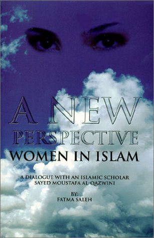 A New Perspective: Women in Islam, Fatma Saleh, Moustafa Al-Qazwini