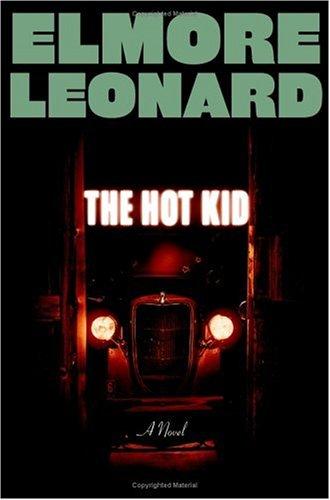 The Hot Kid: A Novel, Elmore Leonard