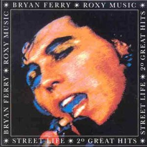 Bryan Ferry - Street Life_  20 Great Hits - Zortam Music