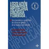 Legislación hipotecaria concordada y comentada: Con jurisprudencia y resoluciones de la Dirección General de los...