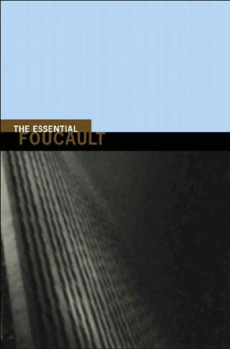 The Essential Foucault: Selections from the Essential...