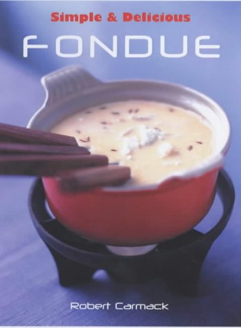 Simple & Delicious Fondue by Robert Carmack